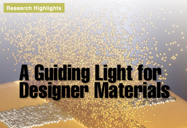 Article title: A Guiding Light for Designer Materials