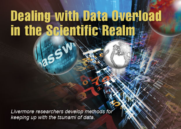 Article title: Dealing with Data Overload in the Scientific Realm; article blurb: Livermore researchers develop methods for keeping up with the tsunami of data.