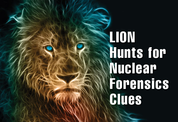 LION Hunts for Nuclear Forensics Clues
