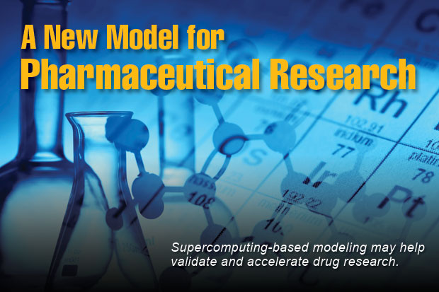 Article title: A New Model for Pharmaceutical Research; article blurb: Supercomputing-based modeling may help validate and accelerate drug research.