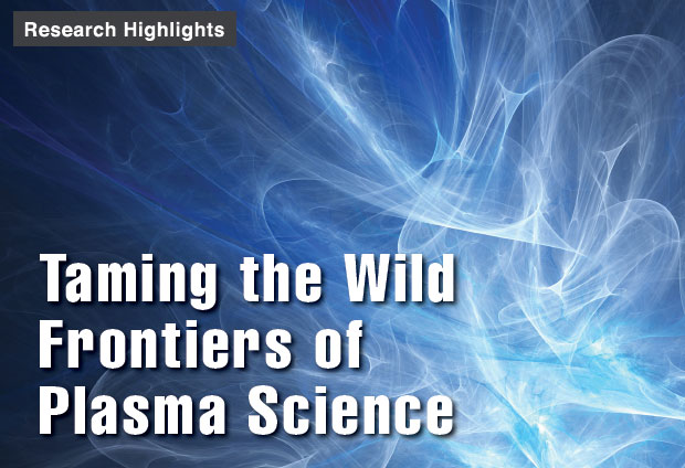 Taming the Wild Frontiers of Plasma Science