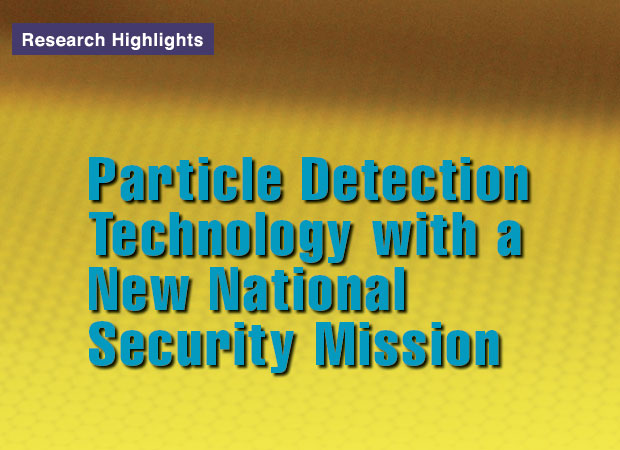 Article title: Particle Detection Technology with a New National Security Mission