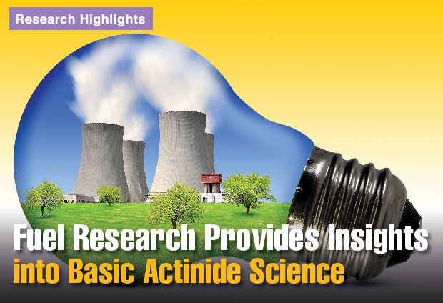 Article title: Fuel Research Provides Insights into Basic Actinide Science.
