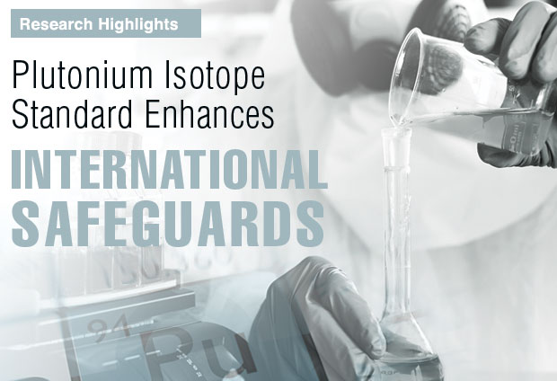 Plutonium Isotope Standard Enhances International Safeguards