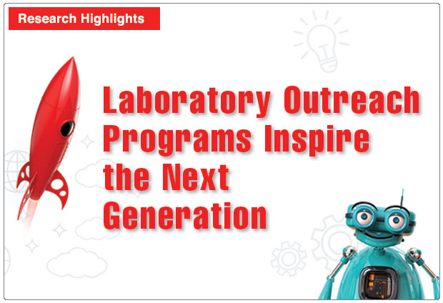 Laboratory Outreach Programs Inspire the Next Generation