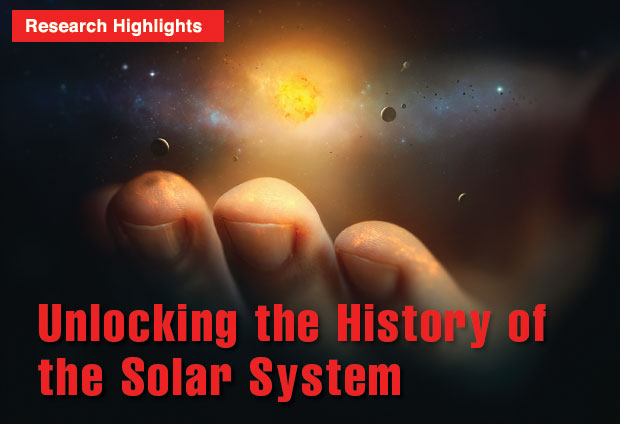 Unlocking the History of the Solar System